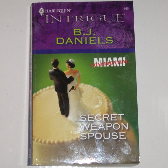 Secret Weapon Spouse by B.J. Daniels Harlequin Intrigue 915 2006 Miami Confidential
