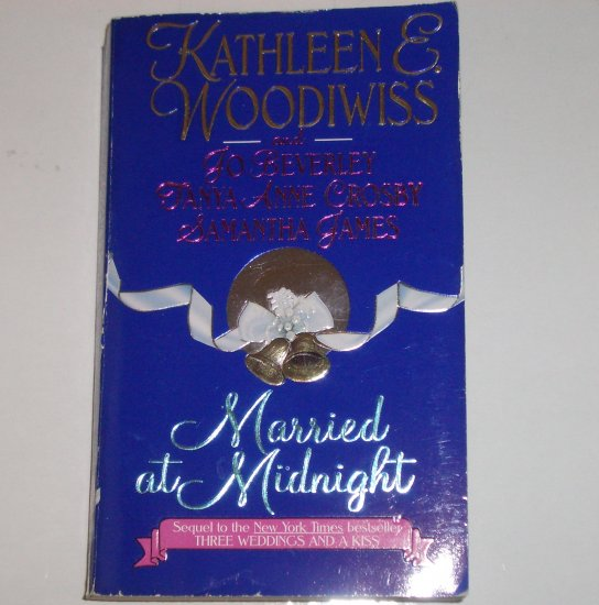 Married at Midnight by Kathleen E. Woodiwiss, Jo Beverley, Tanya Anne Crosby, Samantha James