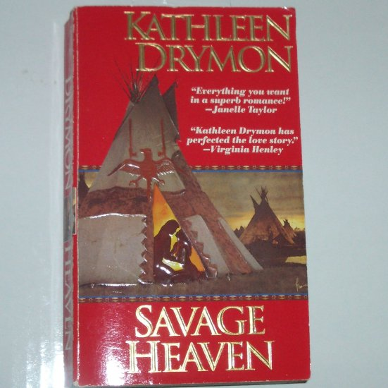 Savage Heaven by KATHLEEN DRYMON Historical Indian Romance 1995