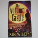 The Autumn Castle by KIM WILKINS Dark Urban Fantasy Romance Paperback 2005