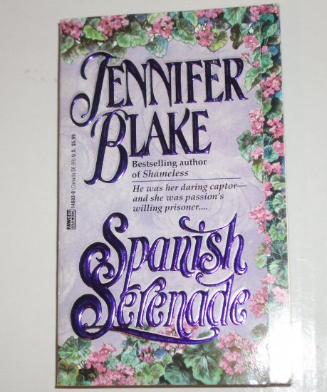 Spanish Serenade by Jennifer Blake Historical Western Romance 1994