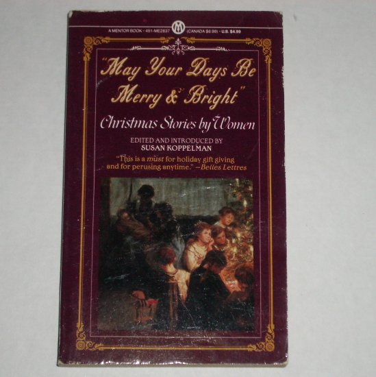 May Your Days Be Merry & Bright ~ Christmas Stories by Women Louisa May Alcott et al.