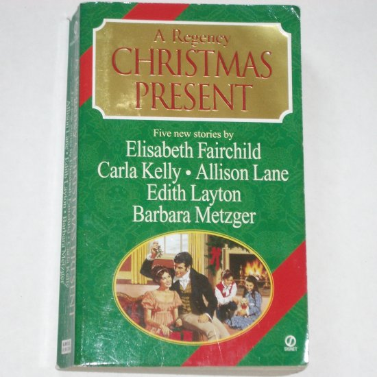 A Regency Christmas Present by BARBARA METZGER, EDITH LAYTON, ELISABETH FAIRCHILD, et al.