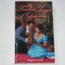 The Twelve Days of Christmas by REGINA SCOTT Zebra Historical Regency Romance Paperback 1998