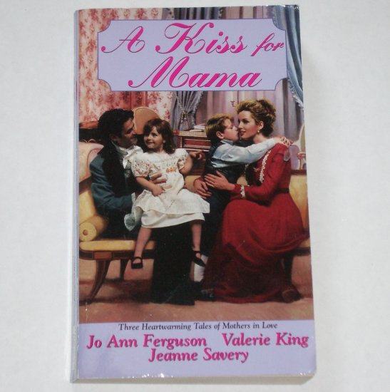 A Kiss for Mama by Jo Ann Ferguson, Valerie King, Jeanne Savery Zebra Regency Romance