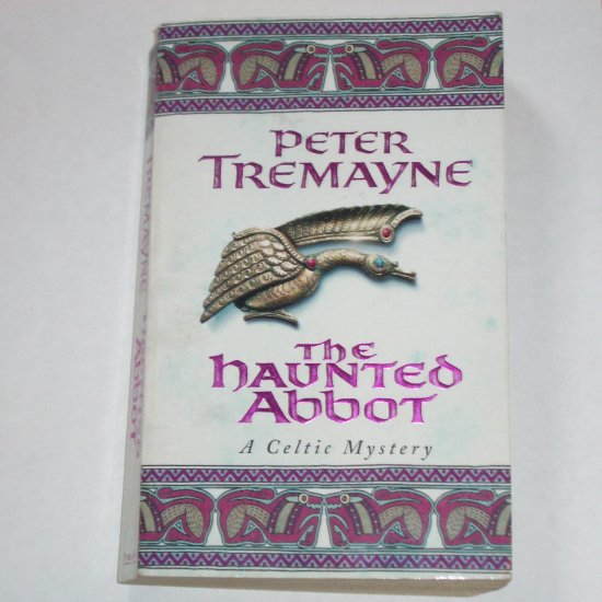 The Haunted Abbot A Celtic Mystery by PETER TREMAYNE A Sister Fidelma Mystery 2002
