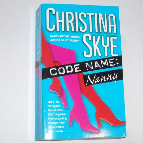 Code Name: Nanny by CHRISTINA SKYE Sexy Navy Seal Romance 2004