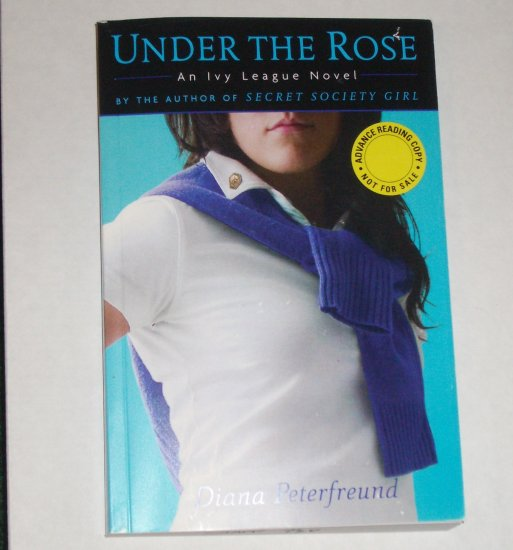 Under the Rose by Diana Peterfreund Young Adult Romance 2007 Advance Reader Copy