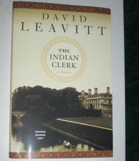 The Indian Clerk by DAVID LEAVITT Advance Reader Copy 9/2007 Proof