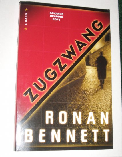 Zugzwang by RONAN BENNETT Advance Reader Copy 10/2007 Thriller
