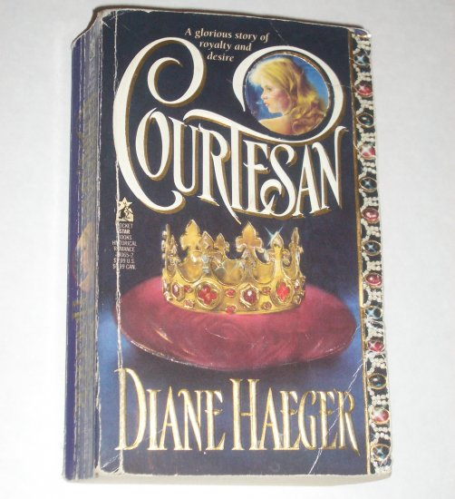 Courtesan by DIANE HAEGER Historical French Renaissance Romance PB 1993