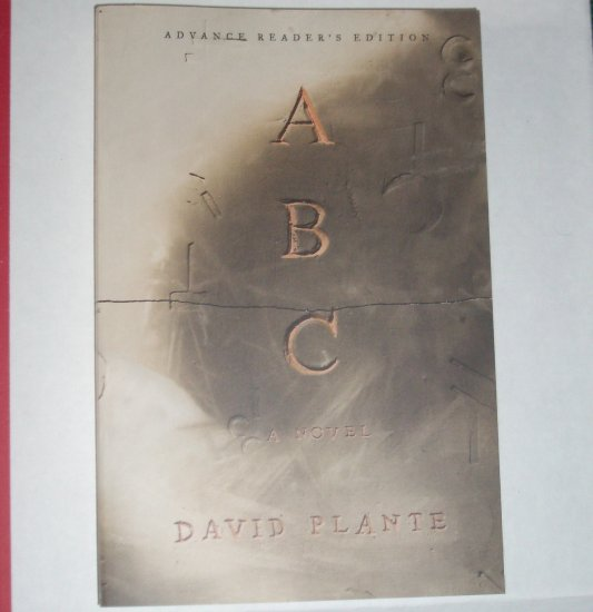 ABC by DAVID PLANTE Advance Reader's Edition August 2007