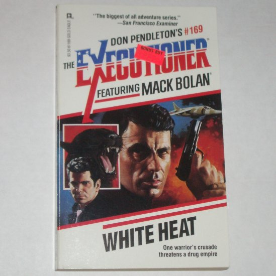 White Heat by DON PENDLETON A Mack Bolan Book The Executioner No 169 1993