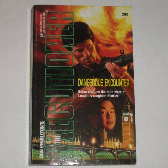 Dangerous Encounter by DON PENDLETON Mack Bolan The Executioner No. 299 2003
