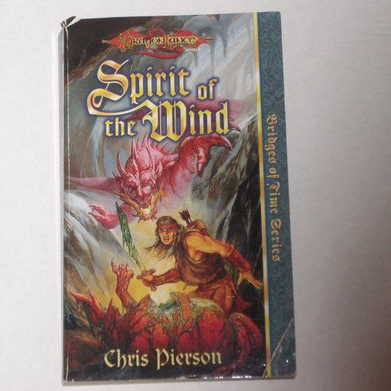 DragonLance Spirit of the Wind by CHRIS PIERSON Bridges of Time Series Vol 1