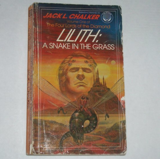 Lilith: A Snake in the Grass by JACK L CHALKER Four Lords of the Diamond Vol 1
