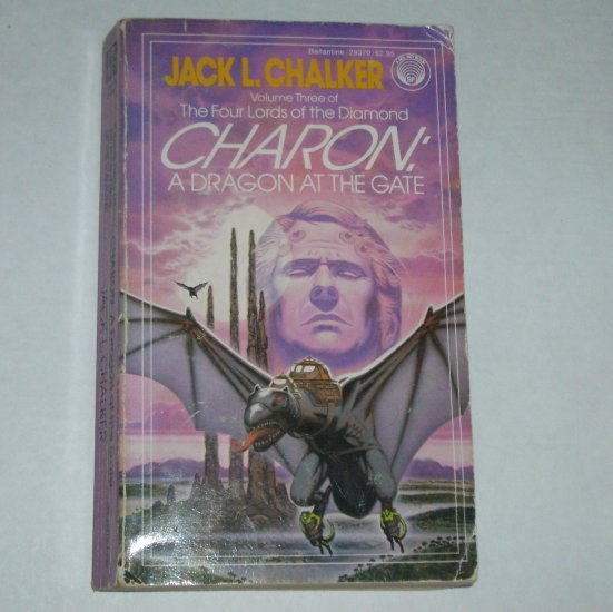 Charon: A Dragon at the Gate by JACK L CHALKER Four Lords of the Diamond Vol 3