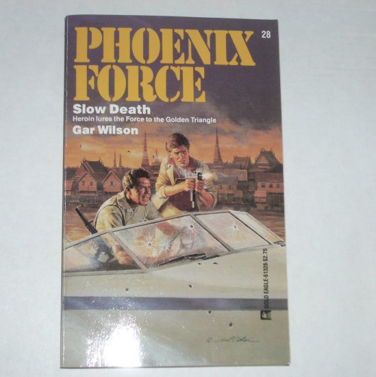 Slow Death by GAR WILSON Phoenix Force No. 28 1987