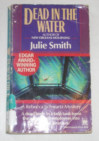 Dead in the Water by JULIE SMITH Edgar Award Winning Author. Rebecca Schwartz Mystery PB 1991
