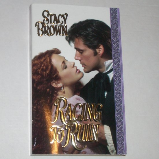 Racing to Ruin by STACY BROWN Historical Regency Romance Paperback 2001