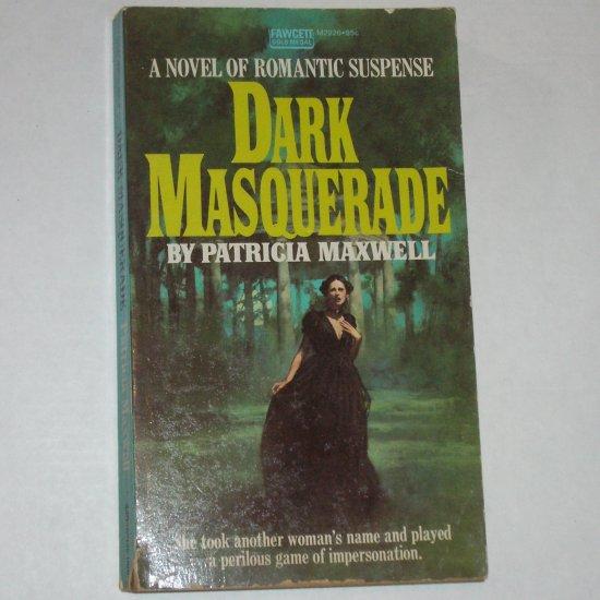 Dark Masquerade by PATRICIA MAXWELL Vintage Fawcett Gothic Romantic Suspense 1974