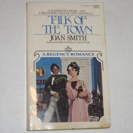 Talk of the Town by JOAN SMITH Fawcett Regency Romance 1979