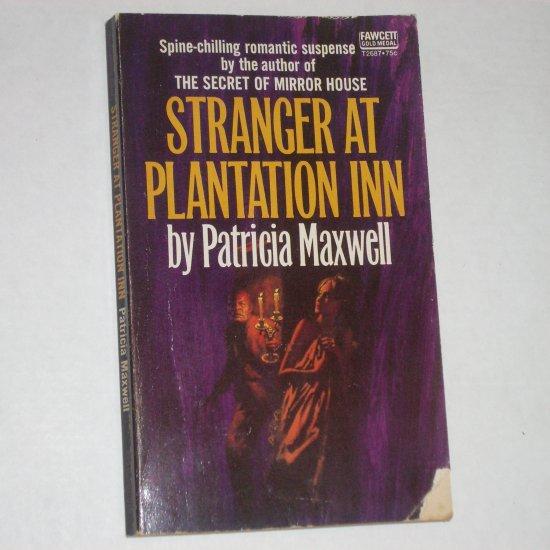 Stranger at Plantation Inn by PATRICIA MAXWELL Vintage Fawcett Gold Medal 1971