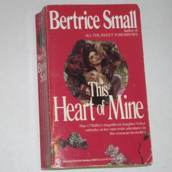 This Heart of Mine by BERTRICE SMALL Historical Romance 1988 Skye O'Malley Series