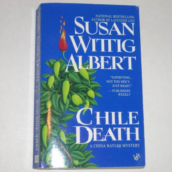 Chile Death by SUSAN WITTIG ALBERT A China Bayles Cozy Mystery 1999 Berkley Prime Crime