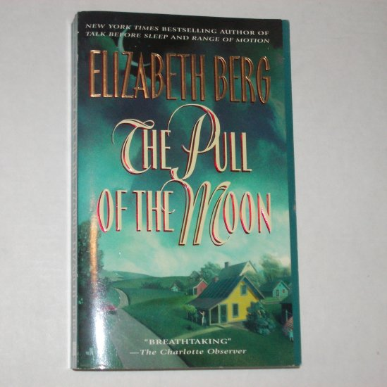 The Pull of the Moon by ELIZABETH BERG Contemporary Romance 1997