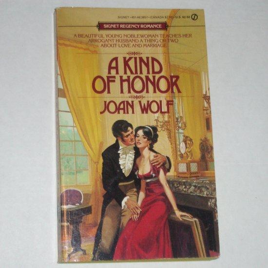 A Kind of Honor by JOAN WOLF Slim Signet Regency Romance 1980