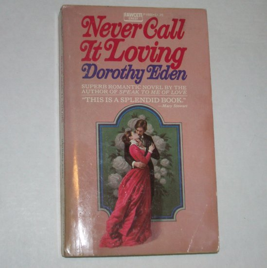 Never Call It Loving by Dorothy Eden Victorian Romance 1966 Pink Cover