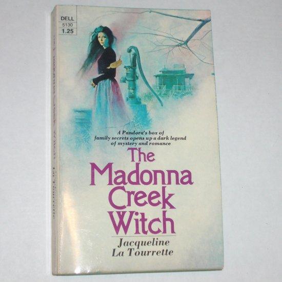 The Madonna Creek Witch by JACQUELINE La TOURRETTE Gothic Romance 1973