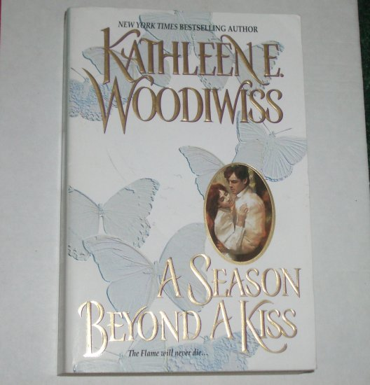 A Season Beyond a Kiss Kathleen E. Woodiwiss Historical Romance Trade Size Paperback 2001 Top Pick