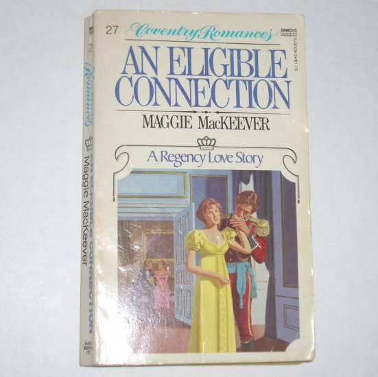 An Eligible Connection by MAGGIE MacKEEVER Coventry Regency Romance #27 1980