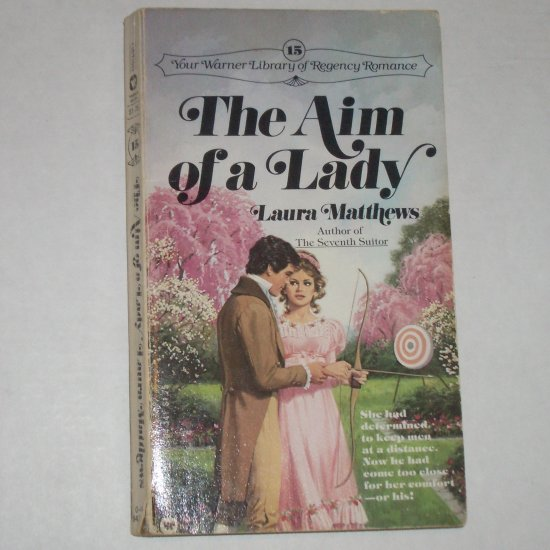 The Aim of a Lady by LAURA MATTHEWS Warner Library Regency Romance #15 1980
