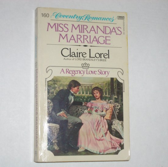 Miss Miranda's Marriage by CLAIRE LOREL Coventry Regency Romance #160 1982