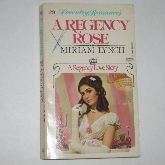 A Regency Rose by MIRIAM LYNCH Coventry Regency Romance #29 1980