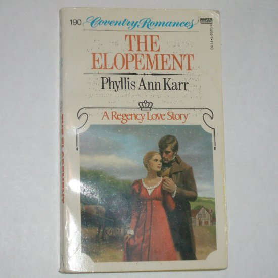 The Elopement by PHYLLIS ANN KARR Coventry Regency Romance #190 1982