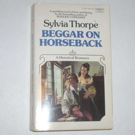 Beggar on Horseback by SYLVIA THORPE Historical Romance 1989 Paperback