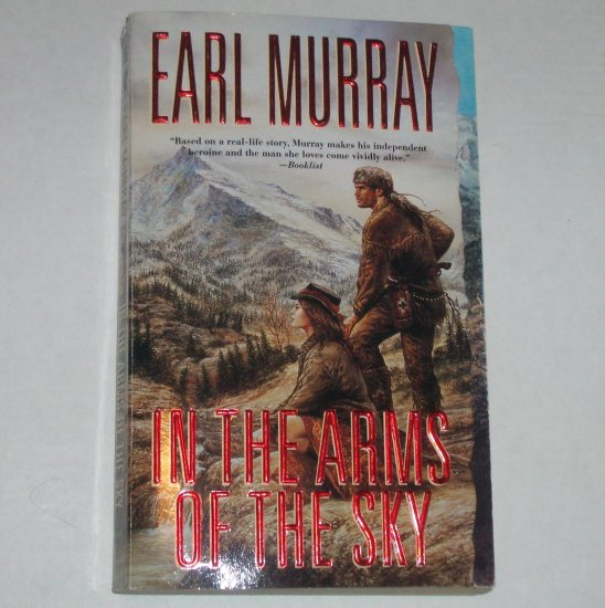 In the Arms of the Sky by EARL MURRAY Western Historical 2000