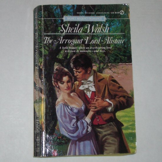 The Arrogant Lord Alistair by SHEILA WALSH Signet Regency Romance 1990
