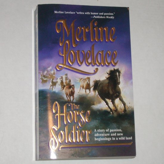The Horse Soldier by MERLINE LOVELACE Historical Western Romance 2001