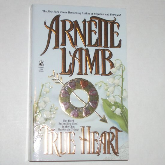 True Heart by ARNETTE LAMB Historical Scottish Romance 1997 Clan MacKenzie New