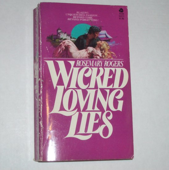 Wicked Loving Lies by ROSEMARY ROGERS Exotic Romance 1976 Legend of Morgan-Challenger Series