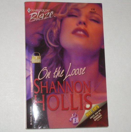 On the Loose by SHANNON HOLLIS Harlequin Blaze 170 Feb05 Lock & Key