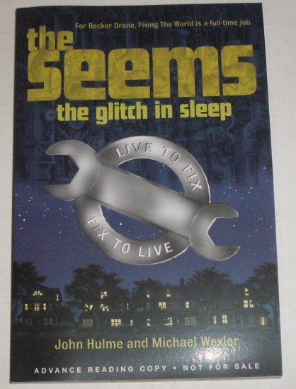 The Seems Glitch in Sleep JOHN HULME & WAXLER ARC Childrens Book