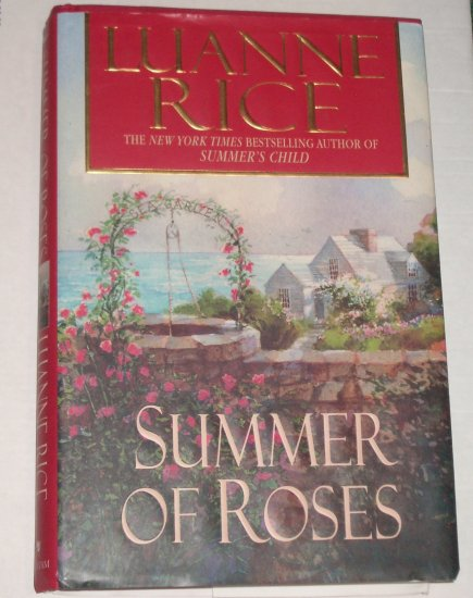 Summer of Roses by LUANNE RICE Hardcover with Dust Jacket 2005