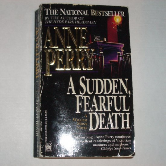 A Sudden, Fearful Death by Anne Perry A William Monk Novel 1994