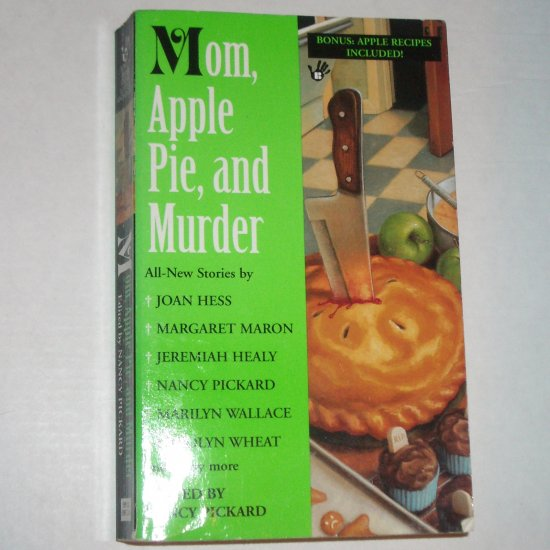 Mom, Apple Pie, and Murder Edited by NANCY PICKARD Prime Crime Mystery Anthology 1999